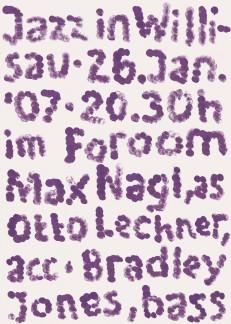 Max Nagl – Otto Lechner – Bradley Jones