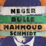 Neger Bulle Mahmoud Schmidt