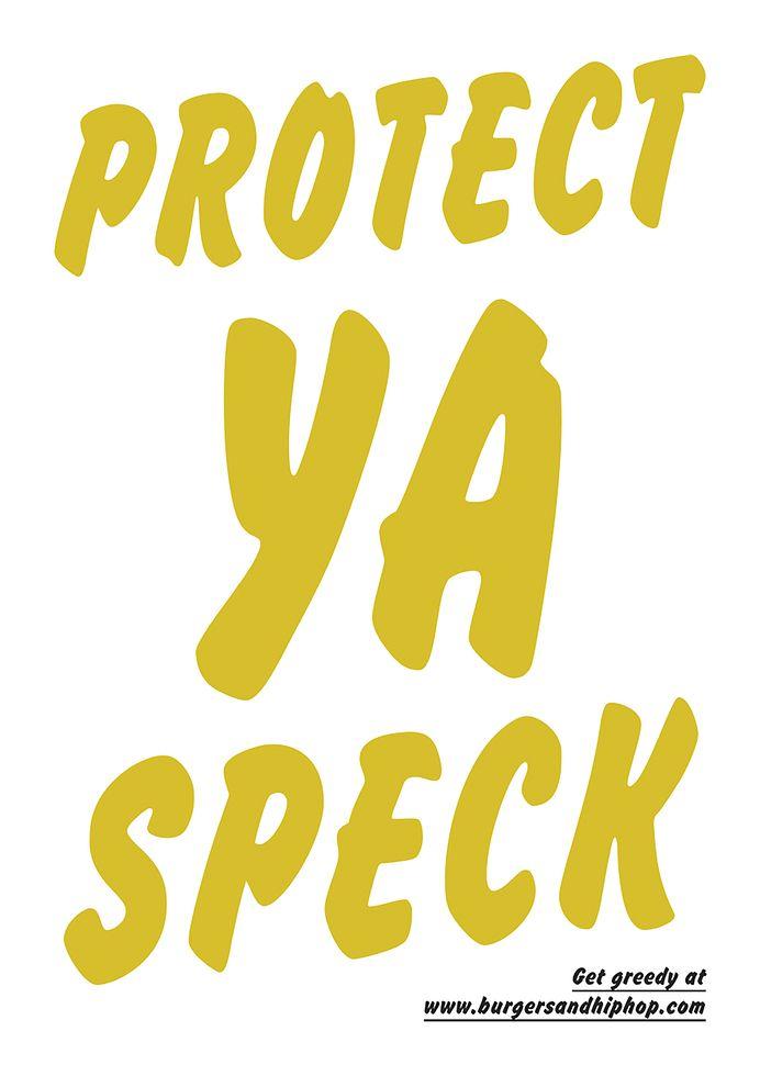 Protect Ya Speck