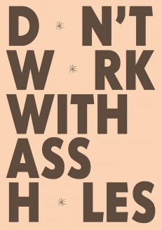 Don't work with Assholes